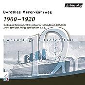 1900-1920: Höhenflüge - Tiefer Fall (Chronik des Jahrhunderts) | Dorothee Mayer-Kahrweg