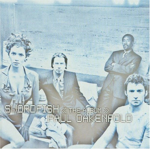 Paul Oakenfold - Swordfish (soundtrack) - Zortam Music
