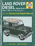 Land Rover Diesel Series IIA and III 1958-85 Owner's Workshop Manual (Service & repair manuals) J. H. Haynes