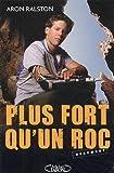 echange, troc Aron Ralston - Plus fort qu'un roc