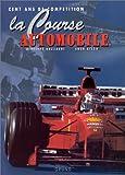 echange, troc Giuseppe Guzzardi, Enzo Rizzo - La Course automobile. Cent ans de compétitions