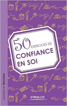 Amazon.fr - 50 exercices de confiance en soi - Laurence