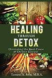 Healing Through Detox: Eliminating the Root Cause of Chronic Disease