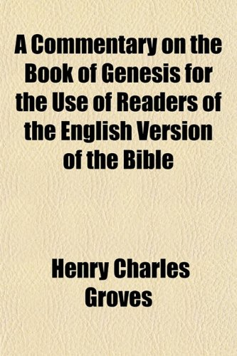 A Commentary on the Book of Genesis for the Use of Readers of the English Version of the Bible