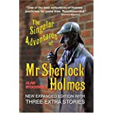 The Singular Adventures of Mr Sherlock Holmesby Alan, Stockwell