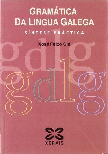Gramática da Lingua Galega: Síntese práctica (Didáctica E Outros Materiais Educativos - Manuais De Lingua Galega - Cursos De Lingua/Gramática/Ortografía)