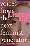 cover of Listen Up: Voices from the Next Feminist Generation