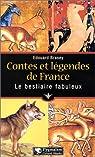 Contes et l�gendes de France : Le bestiaire fabuleux par Brasey