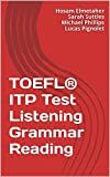 TOEFL ITP Test: Listening, Grammar & Reading (English Edition)
