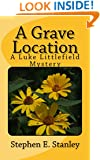 A Grave Location: A Luke Littlefield Mystery (The Luke Littlefield Mysteries Book 2)