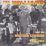 Tex Williams Tex And His Western Caravan 1946 - 1951