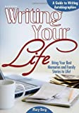 img - for Writing Your Life, 4E: A Guide to Writing Autobiographies book / textbook / text book