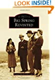 Big Spring Revisited (Images of America) (Images of America Series)