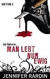 Man lebt nur ewig: Roman (German Edition)