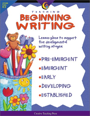 Teaching Beginning Writing: Lesson Plans to Support Five Developmental Writing Stages
