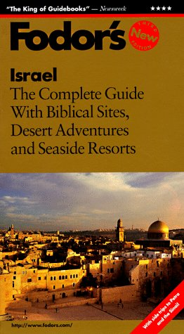 Israel: The Complete Guide with Biblical Sites, Desert Adventures and Seaside Resorts (1997), Fodor's