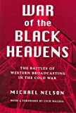 War of the Black Heavens: The Battles of Western Broadcasting in the Cold War