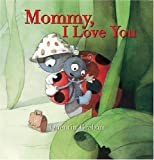 img - for Mommy, I Love You book / textbook / text book