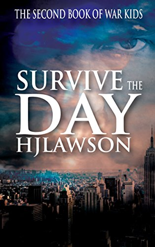 Survive The Day (War Kids Book 2)
