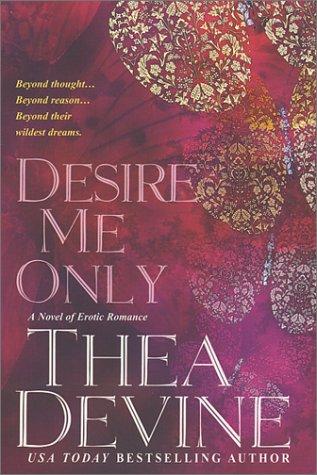 Desire Me Only, THEA DEVINE