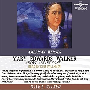 Mary Edwards Walker: Above and Beyond: The American Heroes Series | [Dale L Walker]