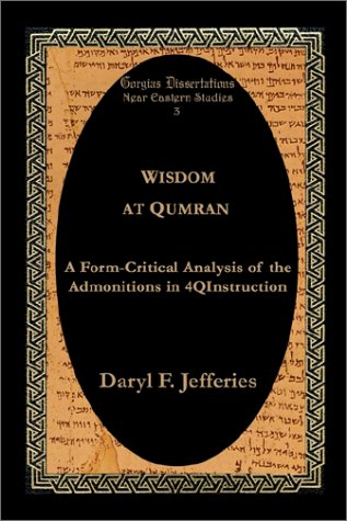 Wisdom at Qumran: A Form-Critical Analysis of the Admonitions in 4QInstruction