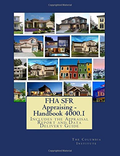 fha-sfr-appraising-handbook-40001-includes-the-appraisal-report-and-data-delivery-guide-by-the-colum