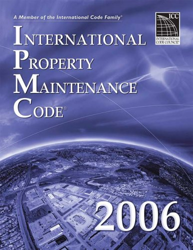 2006 International Property Maintenance Code - Soft-cover - ICC (distributed by Cengage Learning) - IC-3500S06 - ISBN: 1580012639 - ISBN-13: 9781580012638