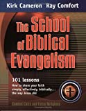 The School of Biblical Evangelism: 101 Lessons: How to Share Your Faith Simply, Effectively, Biblically... the Way Jesus Did