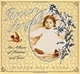 Brown Angels: An Album of Pictures and Verse (0060229179) by Myers, Walter Dean