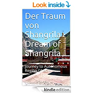 http://www.amazon.com/Traum-von-Shangrila-journey-Autonomous-ebook/dp/B00MT9H36O