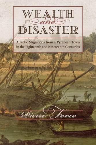 wealth-and-disaster-atlantic-migrations-from-a-pyrenean-town-in-the-eighteenth-and-nineteenth-centur
