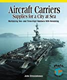 img - for Aircraft Carriers: Supplies for a City at Sea: Multiplying Multidigit Numbers with Regrouping (Math for the Real World) book / textbook / text book