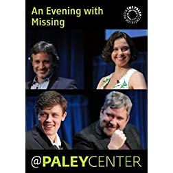 An Evening with Missing: Cast & Creators Live at the Paley Center