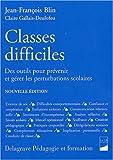 echange, troc Jean-François Blin, Claire Gallais-Deulofeu - Classes difficiles : Des outils pour prévenir et gérer les perturbations scolaires
