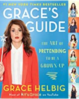 Grace's Guide: The Art of Pretending to Be a Grown-up (English Edition)