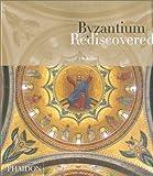 echange, troc J. B. Bullen - Byzantium Rediscovered