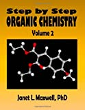 img - for By Dr. Janet L. Maxwell PhD Step by Step Organic Chemistry: Volume 2 (First) [Paperback] book / textbook / text book