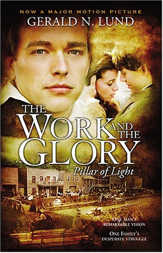 The Work and the Glory, Vol. 1: Pillar of Light, Lund,Gerald N.