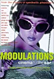 Modulations: Cinema for the Ear