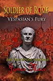 Soldier of Rome: Vespasians Fury (The Great Jewish Revolt Book 2)