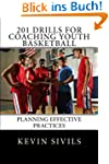 201 Drills for Coaching Youth Basketb...
