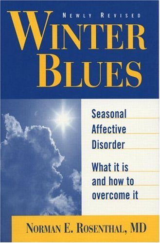 Winter Blues : Seasonal Affective Disorder : What It Is and How to Overcome It, NORMAN E. ROSENTHAL