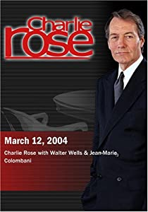 Charlie Rose with Walter Wells & Jean-Marie Colombani (March 12, 2004)