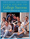 Your Guide to College Success: Strategies for Achieving Your Goals (1413031927) by Santrock, John W.