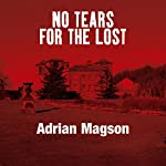 No Tears for the Lost | Adrian Magson