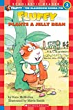 Fluffy Plants a Jelly Bean (Scholastic Readers)