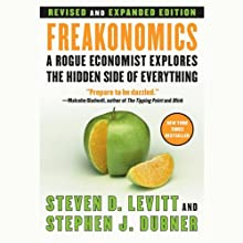 Freakonomics: Revised Edition (       UNABRIDGED) by Steven D. Levitt, Stephen J. Dubner Narrated by Stephen J. Dubner