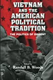 img - for Vietnam and the American Political Tradition: The Politics of Dissent book / textbook / text book