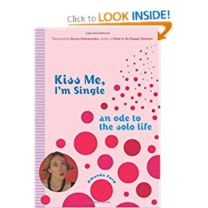 Kiss Me, I'm Single: An Ode to the Solo Life Amanda Ford